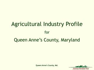 Agricultural Industry Profile  for  Queen Anne's County, Maryland