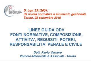 D. Lgs. 231/2001: da novità normativa a strumento gestionale Torino, 28 settembre 2010