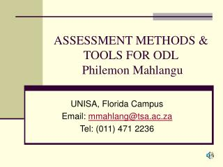 ASSESSMENT METHODS & TOOLS FOR ODL  Philemon Mahlangu