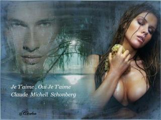 Je T'aime , Oui Je T'aime  Claude  Michell  Schonberg