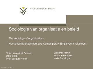 Vrije Universiteit Brussel 2005-2006 Prof. Jacques Vilrokx