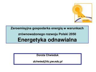 Dorota Chwieduk dchwied@itc.pw.pl