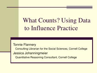 What Counts? Using Data     to Influence Practice