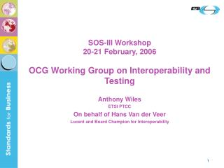 SOS-III Workshop 20-21 February, 2006 OCG Working Group on Interoperability and Testing