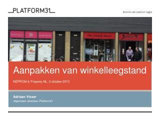 Aanpakken van winkelleegstand NEPROM &  Property  NL, 2 oktober 2013