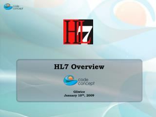 HL7 Overview Gliwice January 10 th ,  2009