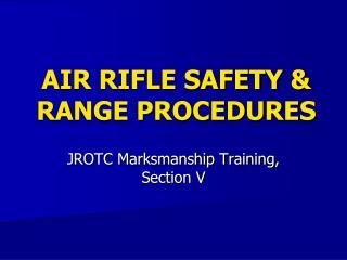 AIR RIFLE SAFETY  RANGE PROCEDURES