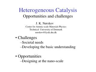 Heterogeneous Catalysis Opportunities and challenges