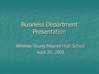 Business Department Presentation