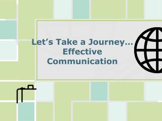 Let's Take a Journey… Effective  Communication
