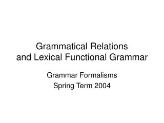 Grammatical Relations and Lexical Functional Grammar