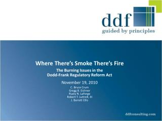 Where  There's Smoke There's Fire The Burning Issues in the  Dodd-Frank Regulatory Reform Act