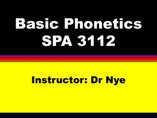 Basic Phonetics SPA 3112