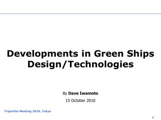 Developments in Green Ships Design/Technologies