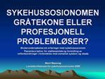 SYKEHUSSOSIONOMEN  GR TEKONE ELLER PROFESJONELL PROBLEML SER