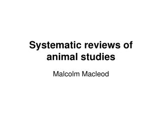 Systematic reviews of animal studies