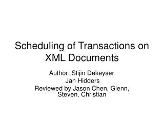 Scheduling of Transactions on XML Documents