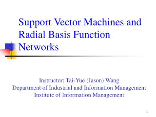 Support Vector Machines and Radial Basis Function Networks