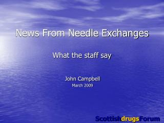 News From Needle Exchanges What the staff say
