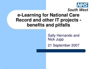 e-Learning for National Care Record and other IT projects - benefits and pitfalls
