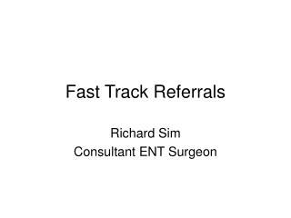 Fast Track Referrals