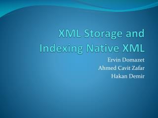 XML Storage and  Indexing Native XML