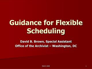 Guidance for Flexible Scheduling