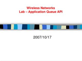 Wireless Networks  Lab – Application Queue API
