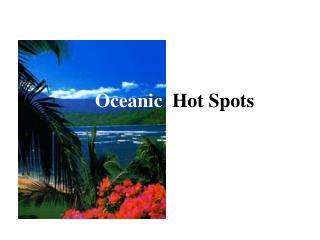 Oceanic   Hot Spots