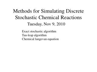 Methods for Simulating Discrete Stochastic Chemical Reactions