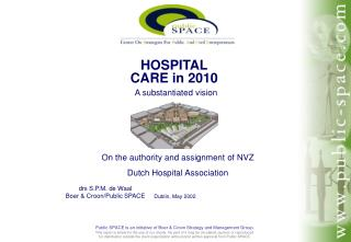 HOSPITAL CARE in 2010 A substantiated vision