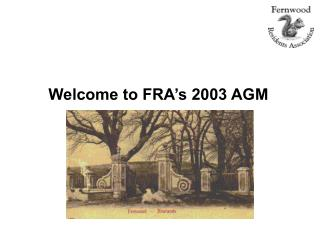 Welcome to FRA's 2003 AGM