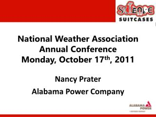 National Weather Association Annual Conference Monday, October 17 th , 2011