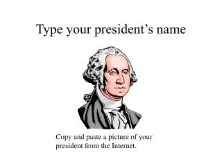 Type your president's name