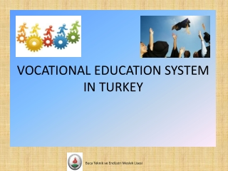 VOCATIONAL EDUCATION of DISABLED PEOPLE  IN TURKEY Vocational Education Institutions for Disabled People