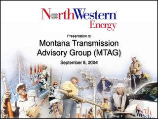 Presentation to Montana Transmission  Advisory Group (MTAG)  September 8, 2004