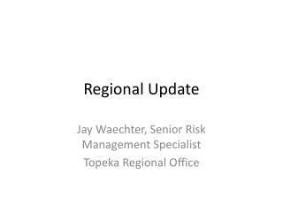 Regional Update