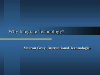 Why Integrate Technology?
