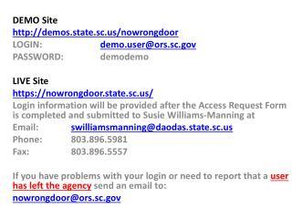 DEMO Site demos.state.sc/nowrongdoor LOGIN: demoer@ors.sc PASSWORD : demodemo