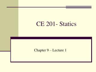 CE 201- Statics