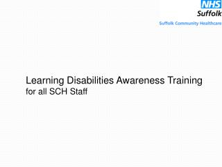 Learning Disabilities Awareness Training  for all SCH Staff