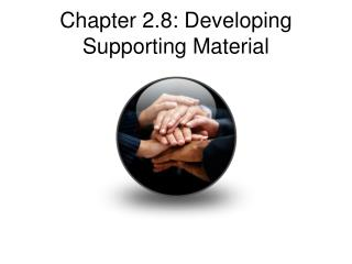 Chapter 2.8: Developing Supporting Material