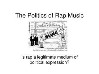 The Politics of Rap Music