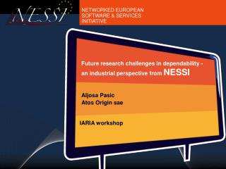 Future research challenges in dependability - an industrial perspective from NESSI
