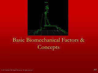 Basic Biomechanical Factors & Concepts