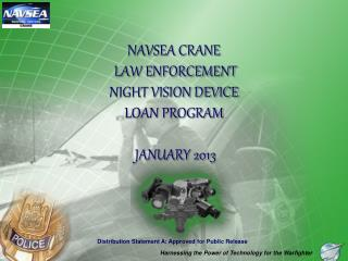 NAVSEA CRANE  LAW ENFORCEMENT  NIGHT VISION DEVICE  LOAN PROGRAM  JANUARY 2013