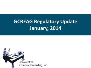 GCREAG Regulatory Update  January, 2014