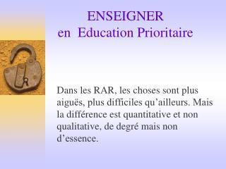ENSEIGNER  en  Education Prioritaire