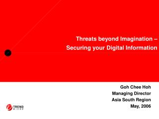 Threats beyond Imagination –  Securing your Digital Information