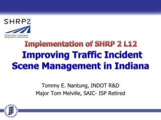 Implementation of SHRP 2 L12 Improving Traffic Incident Scene Management in Indiana